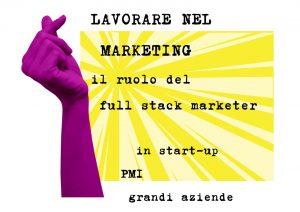 lavorare-nel-marketing-full-stack-marketer